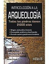 Introduccion a la Arqueologia/ Introduction to Archeology: Todas Las Piedras Tienen 2000 Anos/ All Rocks Are 2000 Years Old