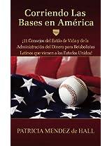 Corriendo Las Bases en América: ¡11Consejos delEstilo de Vidaydela Administración del Dineropara Beisbolistas Latinosque vienen a los Estados Unidos! (Spanish Edition)