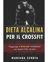 Dieta Alcalina Per Il Crossfit: Raggiungi Il Miglior Workout Con Questi Cibi Alcalini