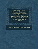 Samlinger Til Den Fyenske Herregaard Elvedgaards Historie I Anledning AF Secularfesten Paa Samme Den 1 Juli, 1845, Volume 4