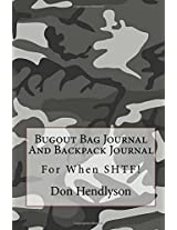 Bugout Bag Journal And Backpack Journal: For When SHTF!