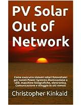 PV Solar Out of Network: Come costruire sistemi solari fotovoltaici per isolati Power Systems illuminazione a LED, macchine fotografiche, elettronica, Comunicazione e Alloggio in siti remoti