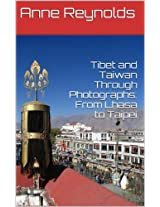 Tibet and Taiwan Through Photographs: From Lhasa to Taipei