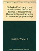 Turbo PASCAL 4.0/5.0: An Introduction to the Art and Science of Programming (Benjamin/Cummings series in structured programming)