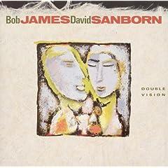 ♪ダブル・ヴィジョン :デイヴィッド・サンボーン ボブ・ジェームス他