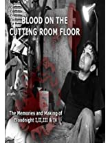 Blood on the Cutting Room Floor - The Memories & Making of Bloodnight I,II,III & IV[NON-US FORMAT, PAL]