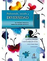 Profesorado, escuela y diversidad: La realidad educativa desde una mirada narrativa