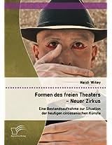 Formen Des Freien Theaters - Neuer Zirkus: Eine Bestandsaufnahme Zur Situation Der Heutigen Circesanischen Kunste