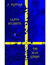 The Blue Knight (Lilavo Ritsarite)