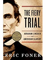 The Fiery Trial - Abraham Lincoln and American Slavery