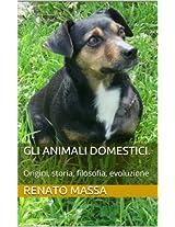 Gli animali domestici.: Origini, storia, filosofia, evoluzione (Varia saggi Vol. 2) (Italian Edition)
