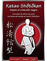 Katas Shotokan hasta el cinturon negro (Spanish Edition)