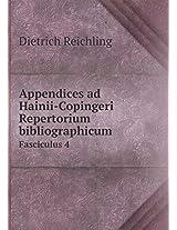 Appendices Ad Hainii-Copingeri Repertorium Bibliographicum Fasciculus 4