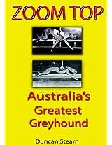 Zoom Top: Australia's Greatest Greyhound