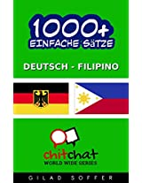 1000+ Einfache Sätze Deutsch - Filipino (Geplauder Weltweit) (German Edition)