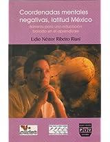 Coordenadas mentales negativas, latitud Mexico / Negative Mental Coordinates, Latitude Mexico: Barreras para una educacion basada en el aprendizaje / Barriers for an Education Based on Learning