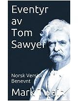 Eventyr av Tom Sawyer - benevnt - Norsk versjon (Klassisk historie serien Book 5) (Norwegian Edition)