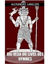 Rig Véda ou Livre des hymnes: Editions Vassade (French Edition)