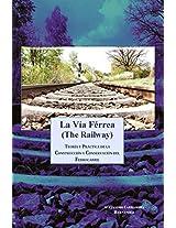 La Vía Férrea (The Railway): Teoría y práctica de la construcción y conservación del ferrocarril (Spanish Edition)