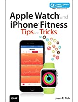Apple Watch and iPhone Fitness Tips and Tricks (includes Content Update Program) (My...Series)