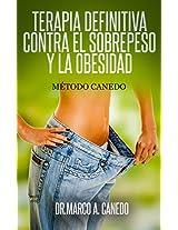 Terapia definitiva contra el sobrepeso y la obesidad: Método Canedo (Spanish Edition)