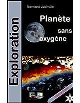 Planète sans oxygène Exploration (French Edition)
