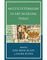 Multiculturalism in Art Museums Today (American Association for State and Local History)