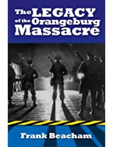 The Legacy of the Orangeburg Massacre