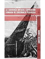 La Sabiduría Antigua. Exposición sumaria de Enseñanza Teosófica (Spanish Edition)