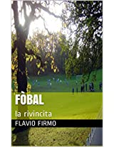 Fòbal: la rivincita (Italian Edition)