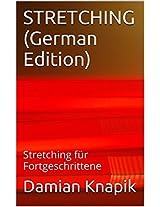 Dehnungsprogramm für den Fortgeschrittenen (German Edition): Stretching für Fortgeschrittene