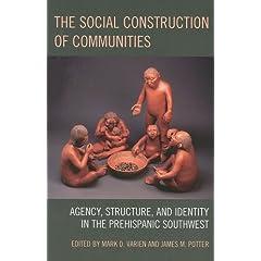 【クリックで詳細表示】Social Construction Of Communities: Agency, Structure, and Identity in the Prehispanic Southwest (Archaeology in Society) [ハードカバー]
