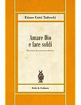 Amare Dio e fare soldi: Massime di economia divina (Biblioteca Rosmini Vol. 15) (Italian Edition)