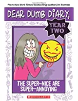 Year Two - 2 The Super-Nice are Super-Annoying (Dear Dumb Diary)