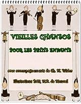 Vieilles chansons pour les petits enfants : avec accompagnements de Ch. M. Widor (French Edition)