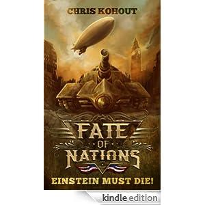 Einstein Must Die! (Fate of Nations Book 1)