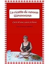 Le ricette di nonna Giovannina: L'arte di una cuoca siciliana (Italian Edition)