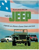 Only in a Jeep: Cinquante ans d'histoire d'amour franco-americain (French Edition)