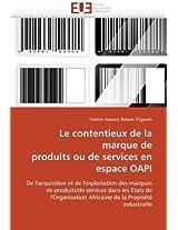 Le Contentieux de La Marque de Produits Ou de Services En Espace Oapi