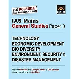 IAS Mains General Studies Paper - 3: Technology Economic Development Bio Diversity Environment, Security & Disaster Management (Old Edition)