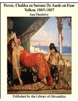Perzie, Chaldea en Susiane De Aarde en Haar Volken, 1885-1887