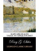 Harvard Health Talks: An adequate diet