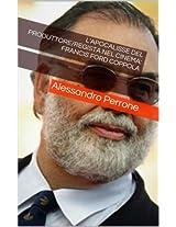 L'APOCALISSE del Produttore/Regista nel cinema: Francis Ford Coppola (Italian Edition)
