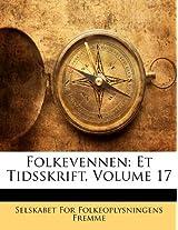 Folkevennen: Et Tidsskrift, Volume 17