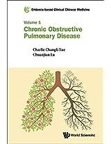 Evidence-Based Clinical Chinese Medicine: Chronic Obstructive Pulmonary Disease Volume 1