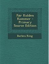 For Kulden Kommer - Primary Source Edition