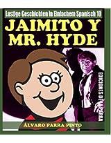 Lustige Geschichten in Einfachem Spanisch 10: Jaimito y Mr. Hyde (Spanisches Lesebuch für Anfänger) (Spanish Edition)