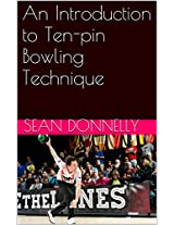 An Introduction to Ten-pin Bowling Technique