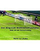 Der Weg zum Weltklassefussballer: Mehr als nur Mentaltraining