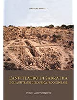 L'anfiteatro Di Sabratha E Gli Anfiteatri Dell'africa Proconsolare (Monografie Di Archeologia Libica)